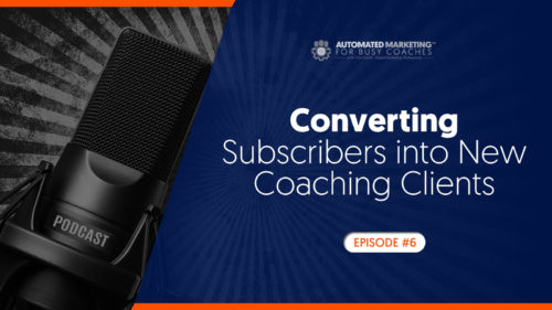 Converting Subscribers into New Coaching Clients 2