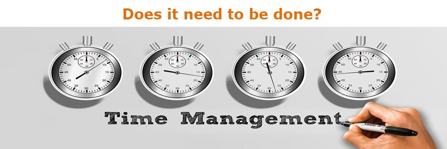 be a better time manager does it need to be done