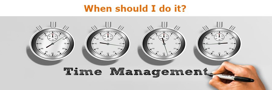 be a better time manager when should I do it