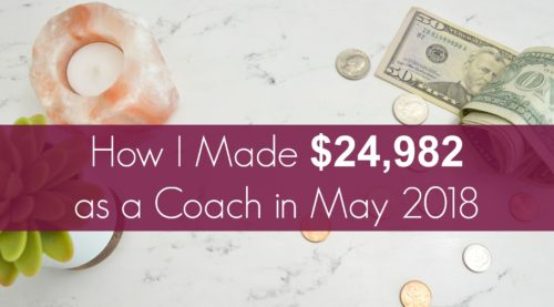 How I Made $24,982 as a Coach in May 2018 1