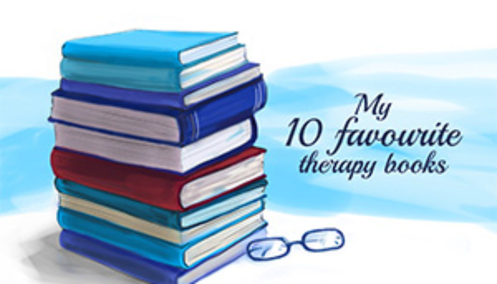 My 10 Favourite Therapy Books