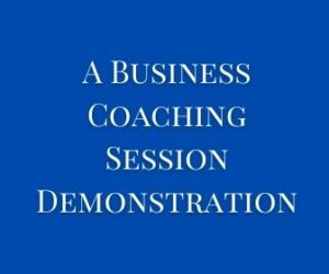 A Business Coaching Session Demonstration