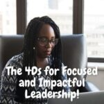 The 4Ds for Focused and Impactful Leadership