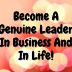 Become A Genuine Leader In Business And In Life