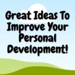Great Ideas To Improve Your Personal Development