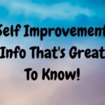 Self Improvement Info That's Great To Know
