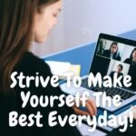 Strive To Make Yourself The Best Everyday