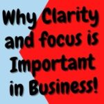 Why Clarity and focus is Important in Business