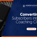 Converting Subscribers into New Coaching Clients