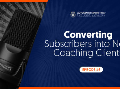 Converting Subscribers into New Coaching Clients 1