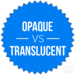 Opaque vs. Translucent – What's the Difference? – Writing Explained