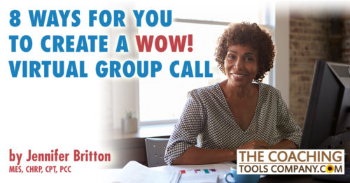 Expand Your Virtual Toolkit: 8 Ways to Create a WOW Group Call! | by Jennifer Britton MES, CHRP, CPT, PCC | The Launchpad - The Coaching Tools Company Blog 2