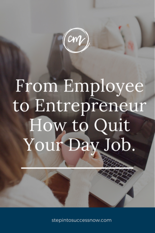 From Employee To Entrepreneur: Secrets To Quitting Your 9 to 5 4
