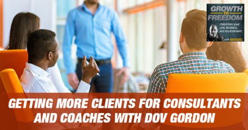 Getting More Clients For Consultants And Coaches With Dov Gordon [PODCAST 173] 2