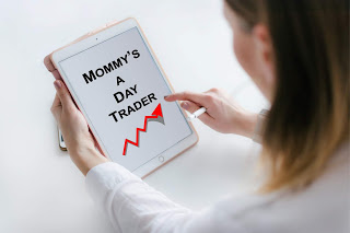 Mommy is a Day Trader 3