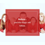 believe in the magic of yourself