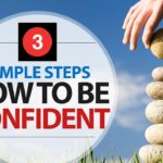 How to be More Confident. Build your Self Confidence and Self Esteem in 3 steps!
