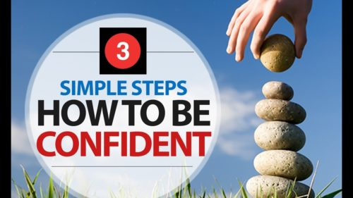 How to be More Confident. Build your Self Confidence and Self Esteem in 3 steps! 3