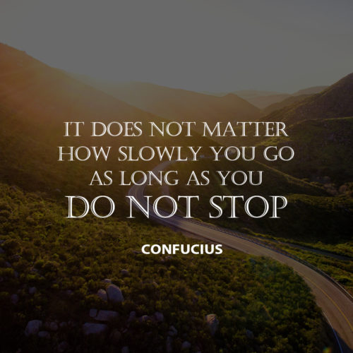 do not stop as long as you can