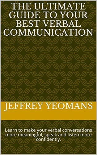 Ultimate guide to your best verbal communication