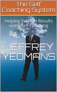 Being your Own Life Coach with the Self Coaching System 1