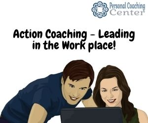 Action Coaching - Leading in the Work place 1