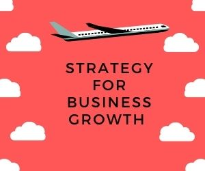 STRATEGY FOR BUSINESS GROWTH