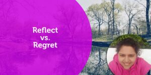 Coaching Power Tool: Reflect vs. Regret 5