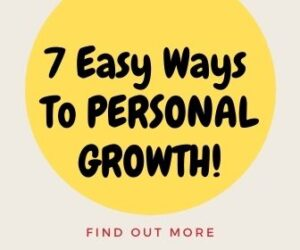 7 Easy Ways To PERSONAL GROWTH Without Thinking About It 3