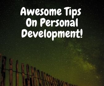 Awesome Tips On Personal Development