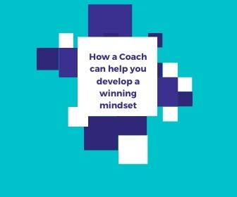 How a Coach can help you develop a winning mindset