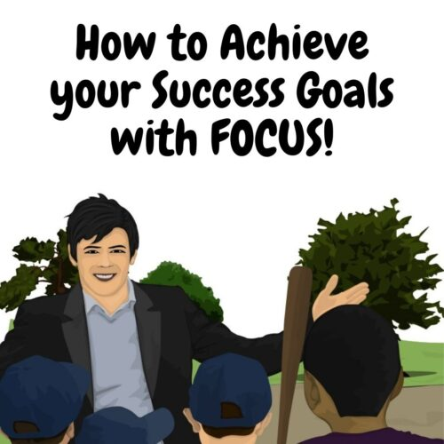 How to Achieve your Success Goals with FOCUS