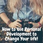 How to Use Personal Development to Change Your life