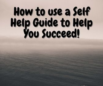 How to use a Self Help Guide to Help You Succeed