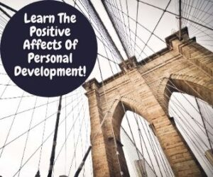 Learn The Positive Affects Of Personal Development