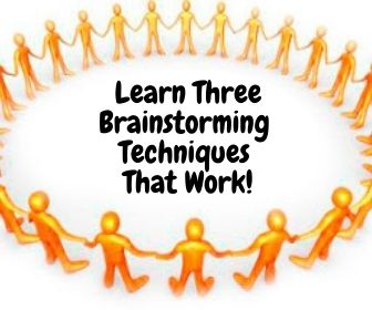 Learn Three Brainstorming Techniques That Work