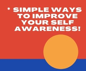 Simple Ways To Improve Your Self Awareness 1