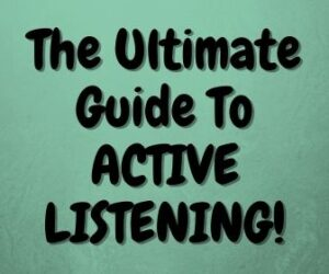 The Ultimate Guide To ACTIVE LISTENING