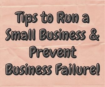 Tips to Run a Small Business & Prevent Business Failure