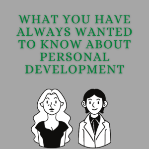 What You Have Always Wanted To Know About Personal Development