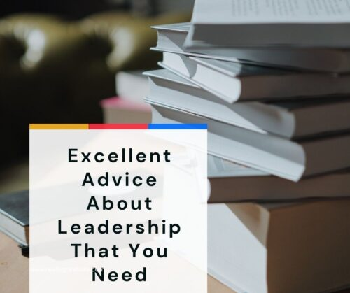 Excellent Advice About Leadership That You Need