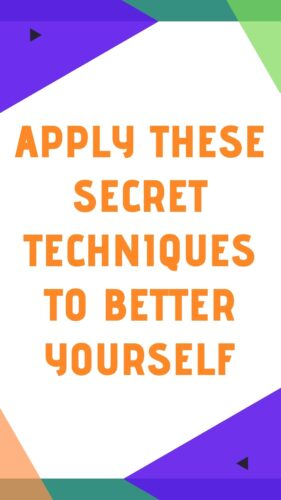 Apply These Secret Techniques To BETTER YOURSELF