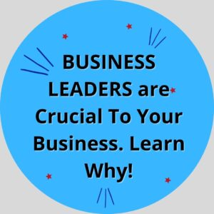 BUSINESS LEADER Is Crucial To Your Business