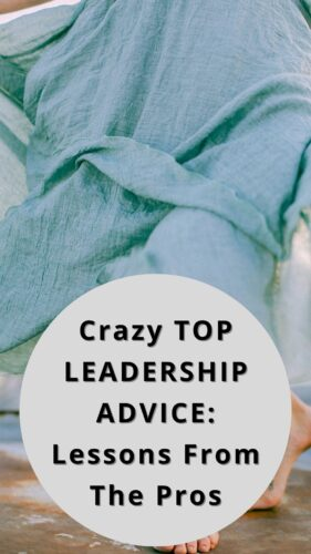 Crazy TOP LEADERSHIP ADVICE: Lessons From The Pros