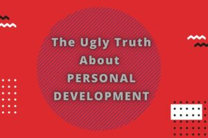 The Ugly Truth About PERSONAL DEVELOPMENT