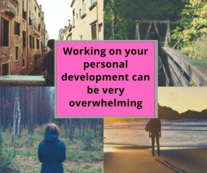 Working on your personal development can be very overwhelming