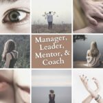 Are you a Coach, Mentor, Leader, or Manager? 3