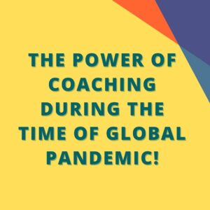 Research Paper: The Power Of Coaching During The Time Of Global Pandemic 1
